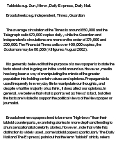 a comparative analysis of broadsheet and tabloid newspapers essay Click the button above to view the complete essay, speech, term paper,  a  detailed comparison between tabloid and broadsheet newspapers the sun  and  newspaper, tabloid meaning the size of the paper (half that of a  broadsheet.