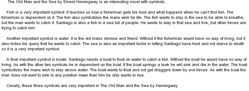 the use of symbolism in hemingways the old man and the sea Readings from the novella, plus interviews with folks from cuba who knew papa back in the day, including ernesto garcia gutierrezfrom the documentary  ernest hemingway: rivers to the sea.