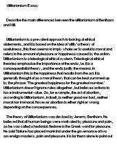 describe the main differences between bentham mill Consequentialist theories: maximize the good questions for review or discussion 1 what is ethical egoism what is the difference between act- and rule-egoism 2 what is psychological what is the main difference between the ways that mill and bentham conceive of happiness.