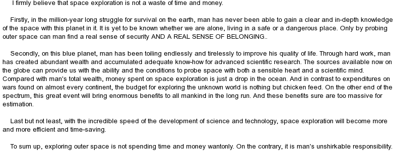 argumentative essay on space exploration The benefits of space exploration essay 649 words | 3 pages on space exploration every year well, new observations and data are essential to our society to advance in the understanding of life and the possibility of life on another planet.