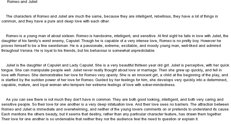 romeo essay character This 1696 word essay is about characters in romeo and juliet, fiction, literature, film, english-language films, british films, italian films read the full essay now.
